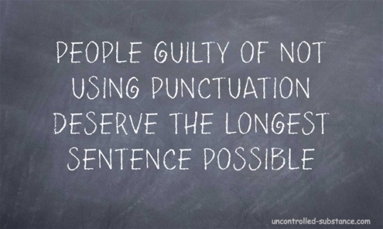 People Guilty Of Not Using Punctuation