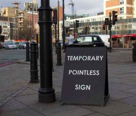 Temporary Pointless Sign